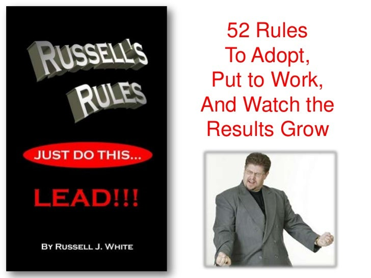 52 Rules  To Adopt, Put to Work,And Watch theResults Grow