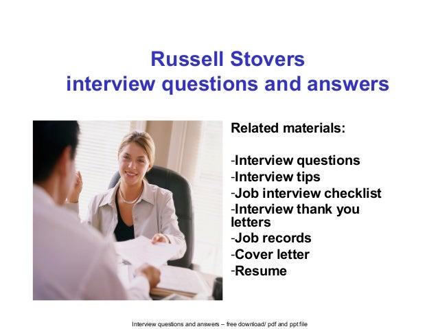 Interview questions and answers – free download/ pdf and ppt file Russell Stovers interview questions and answers Related ...