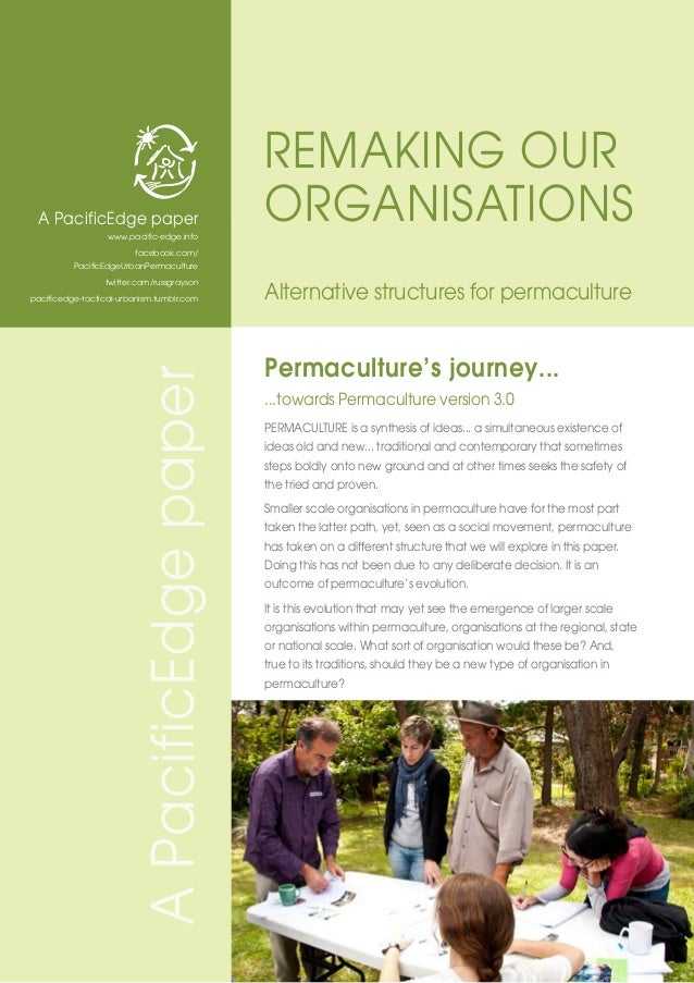 Permaculture's journey... ...towards Permaculture version 3.0 PERMACULTURE is a synthesis of ideas... a simultaneous exist...