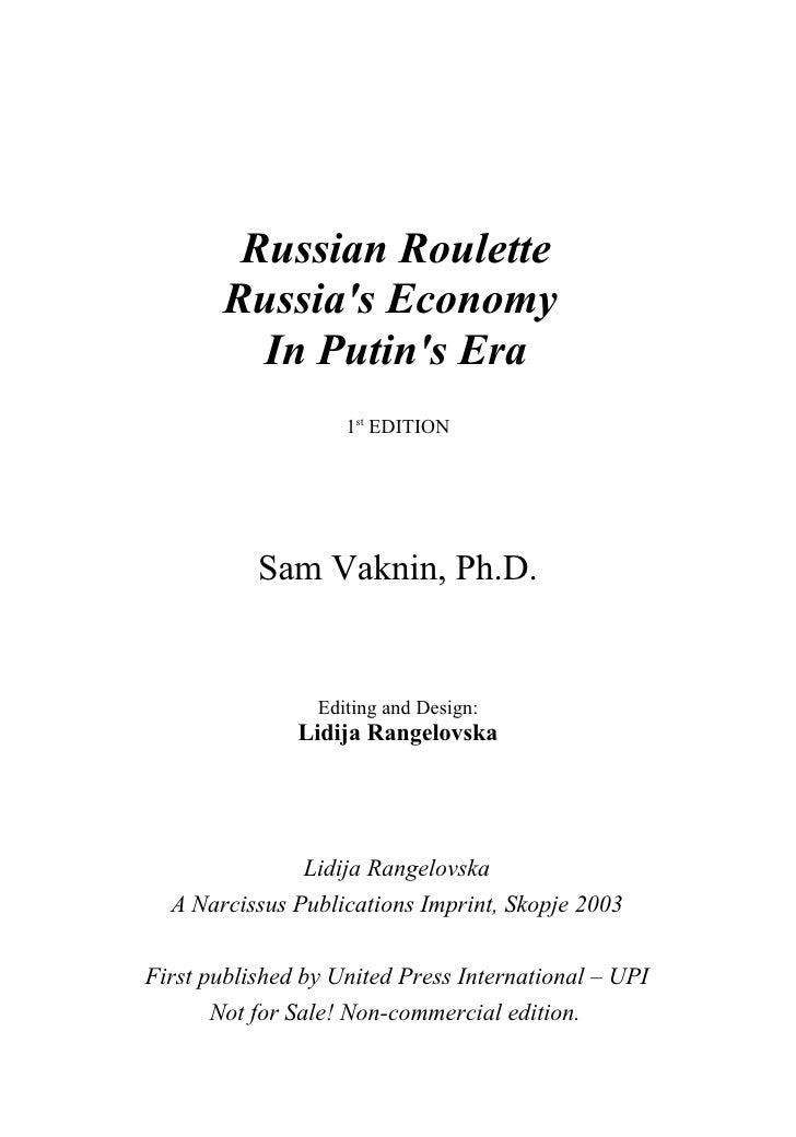 Russian Roulette        Russia's Economy          In Putin's Era                     1st EDITION                Sam Vaknin...
