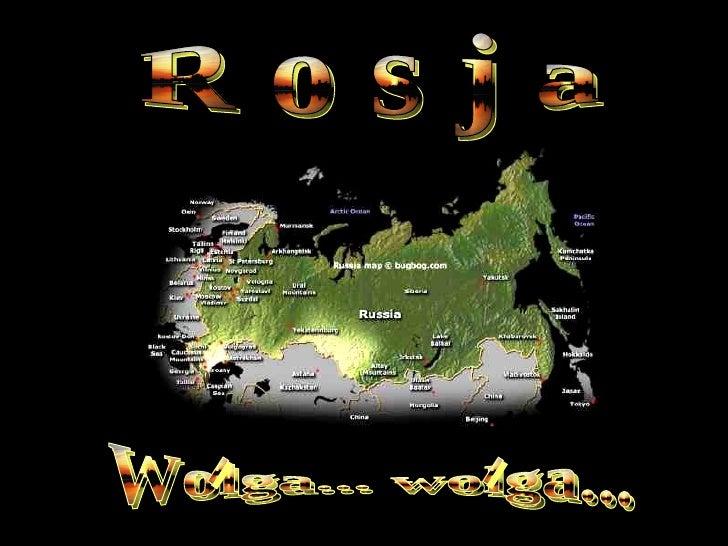 R o s j a Wolga... wolga...