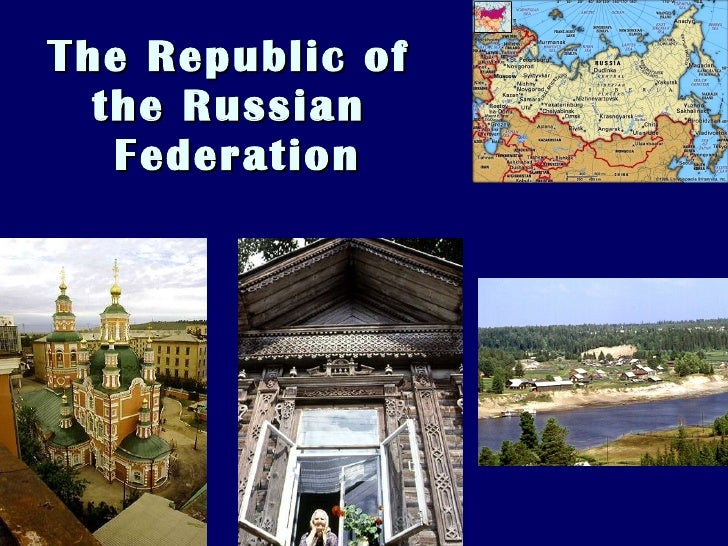 The Republic of  the Russian  Federation