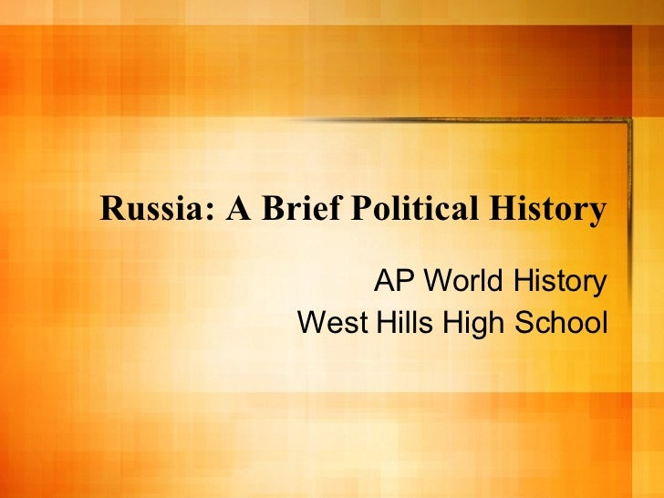 Russia: A Brief Political History AP World History West Hills High School