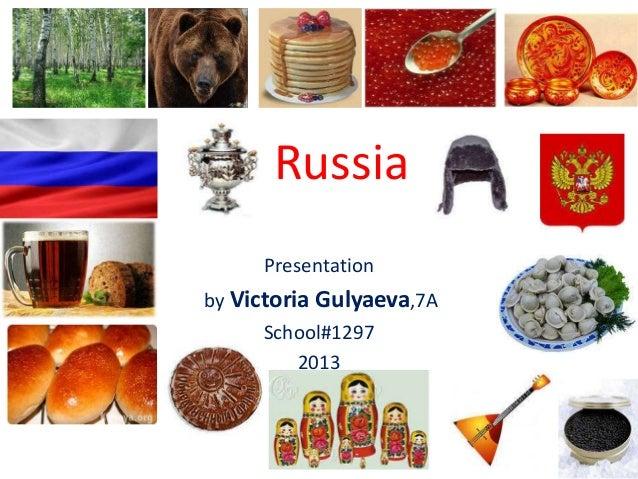 Russia Presentation by Victoria Gulyaeva,7A School#1297 2013