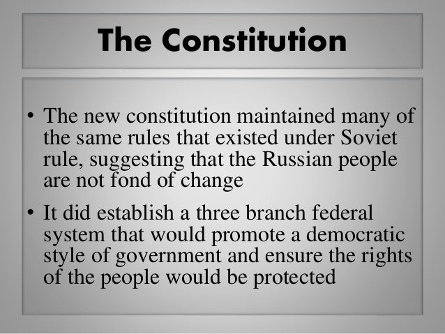 The Constitution • The new constitution maintained many of the same rules that existed under Soviet rule, suggesting that ...
