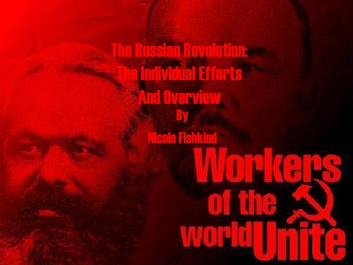 The Russian Revolution: The Individual Efforts And Overview By Nicole Fishkind