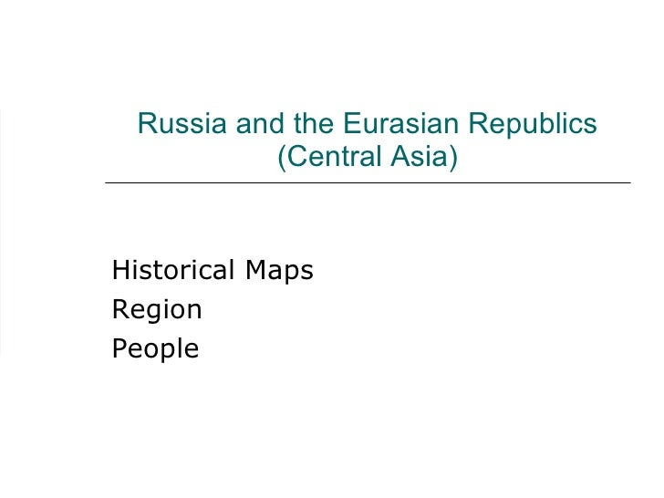 Russia and the Eurasian Republics (Central Asia) Historical Maps Region People