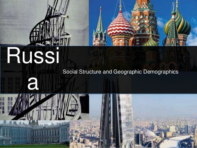 Russi   Social Structure and Geographic Demographics a