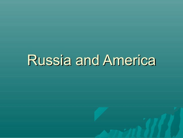 Russia and AmericaRussia and America