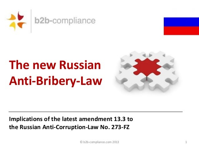 The new Russian Anti-Bribery-Law Implications of the latest amendment 13.3 to the Russian Anti-Corruption-Law No. 273-FZ ©...