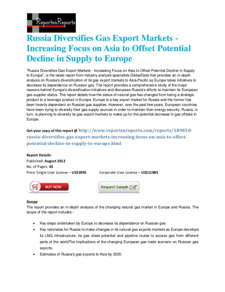 "Russia Diversifies Gas Export Markets -Increasing Focus on Asia to Offset PotentialDecline in Supply to Europe""Russia Dive..."
