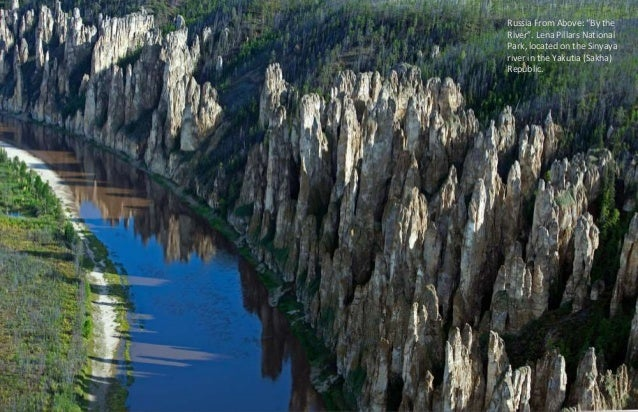 """Russia From Above: """"By the  River"""". Lena Pillars National  Park, located on the Sinyaya  river in the Yakutia (Sakha)  Rep..."""