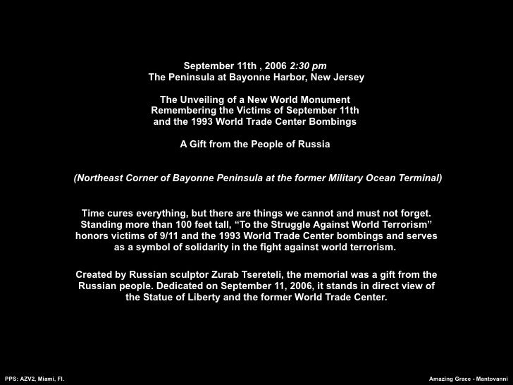 September 11th , 2006  2:30 pm  The Peninsula at Bayonne Harbor, New Jersey The Unveiling of a New World Monument  Remembe...