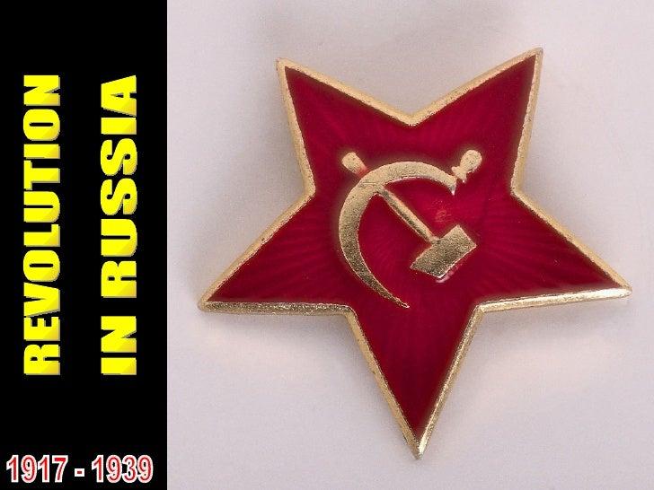 REVOLUTION IN RUSSIA 1917 - 1939