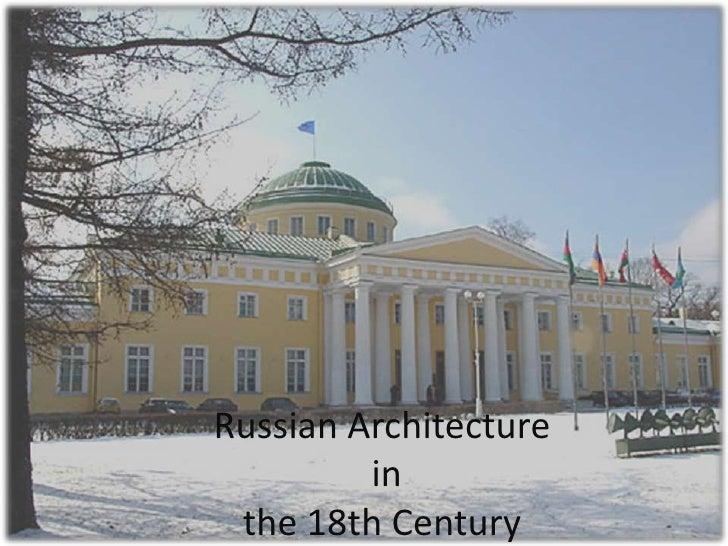 Russian Architecture in the 18th Century <br />
