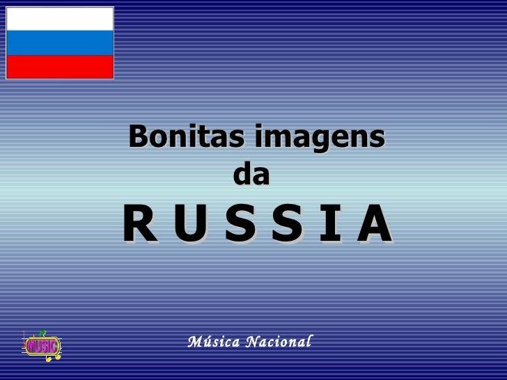 Bonitas imagens      daRUSSIA   Música Nacional