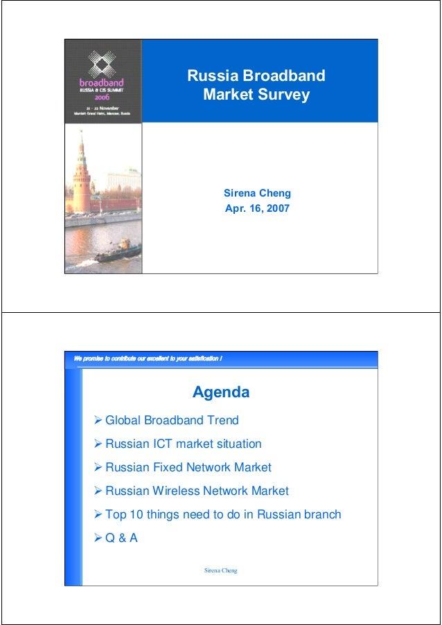 Russia Broadband               Market Survey                        Sirena Cheng                        Apr. 16, 2007     ...