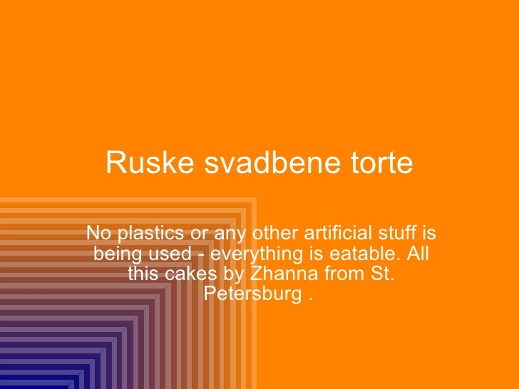 Ruske svadbene torte No plastics or any other artificial stuff is being used - everything is eatable. All this cakes by Zh...