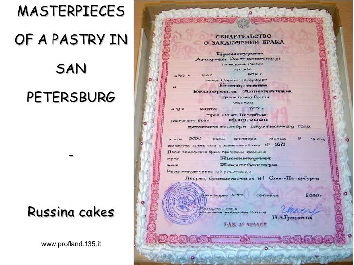 MASTERPIECES OF A PASTRY IN SAN PETERSBURG - Russina cakes www.profland.135.it