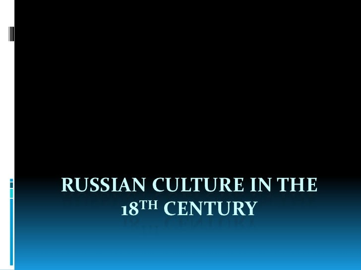 Russian culture in the 18th century<br />