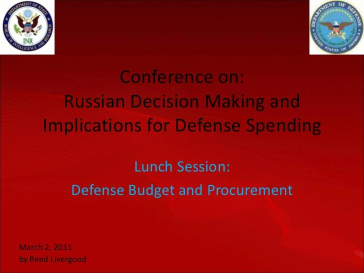 Conference on:       Russian Decision Making and     Implications for Defense Spending                      Lunch Session:...