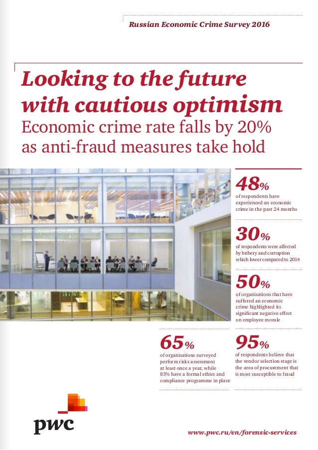 www.pwc.ru/en/forensic-services Russian Economic Crime Survey 2016 Looking to the future with cautious optimism 48% of res...