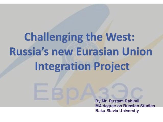By Mr. Rustam Rahimli MA degree on Russian Studies Baku Slavic University