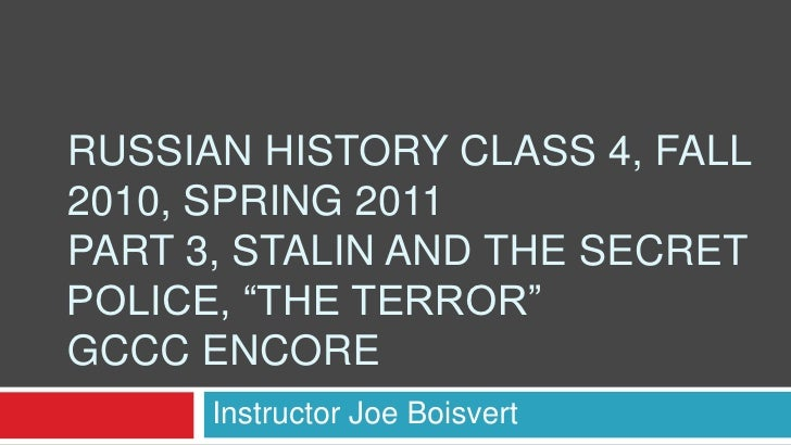 """Russian History Class 4, Fall 2010, Spring 2011Part 3, Stalin and the Secret Police, """"The Terror"""" GCCC Encore<br />Instruc..."""