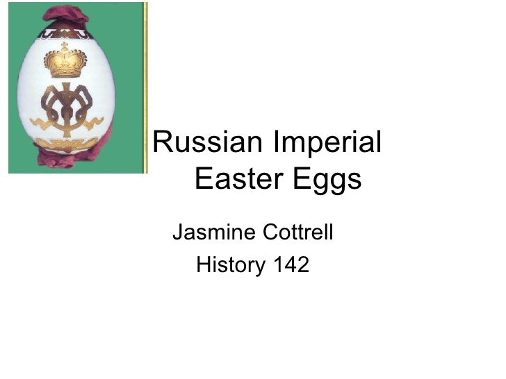 Russian Imperial  Easter Eggs Jasmine Cottrell History 142