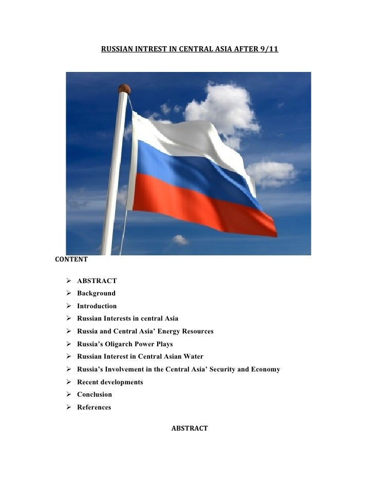 RUSSIAN INTREST IN CENTRAL ASIA AFTER 9/11CONTENT   ABSTRACT   Background   Introduction   Russian Interests in centra...