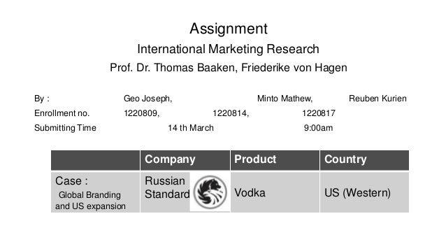 AssignmentInternational Marketing ResearchProf. Dr. Thomas Baaken, Friederike von HagenBy : Geo Joseph, Minto Mathew, Reub...
