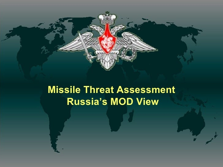 Missile Threat Assessment   Russia's MOD View