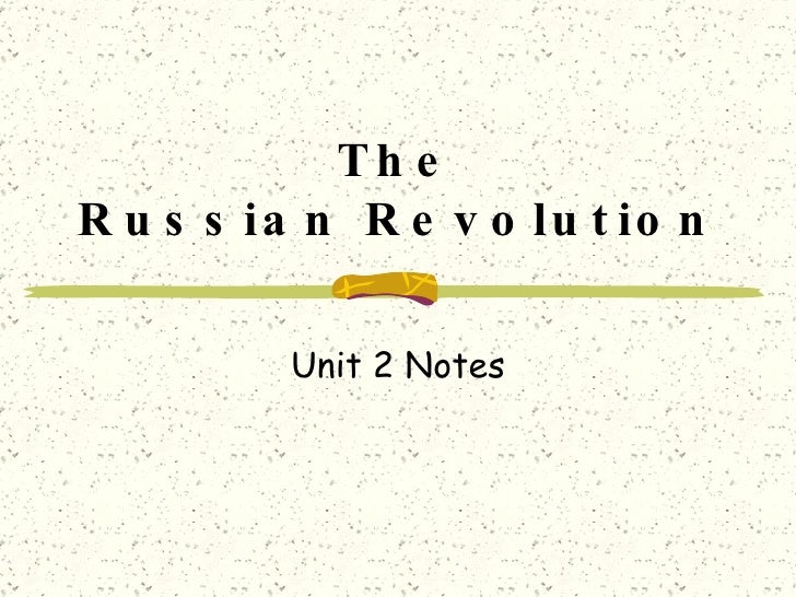 The Russian Revolution Unit 2 Notes