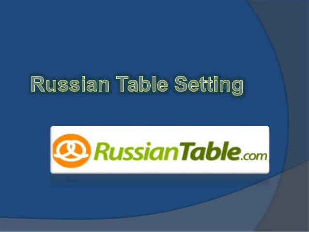 Russian Table Setting. If you are organizing a formal banquet or a wedding banquet then you will probably lay ...  sc 1 st  SlideShare & russian-table-setting-1-638.jpg?cbu003d1417128127