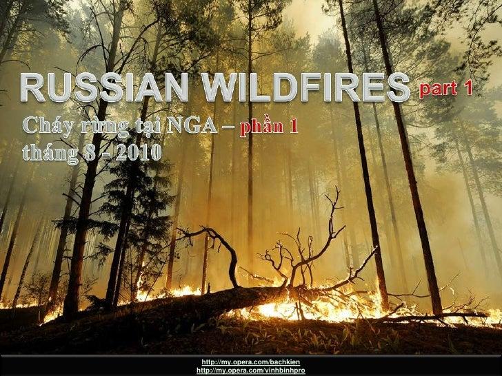 RUSSIAN WILDFIRES part 1 (CháyrừngtạiNga – phần 1)<br />RUSSIAN WILDFIRES<br />part 1<br />Cháyrừngtại NGA – phần 1<br />t...