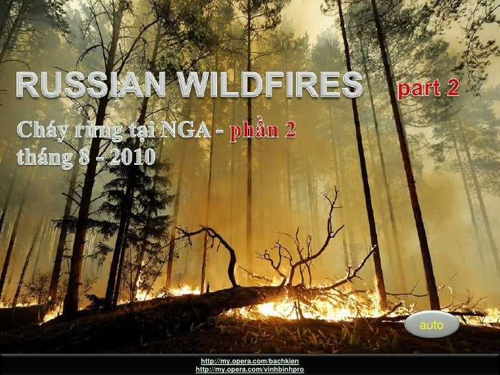 RUSSIAN WILDFIRES part 2 (CháyrừngtạiNgaphần 2)<br />RUSSIAN WILDFIRES<br />part 2<br />CháyrừngtạiNGA - phần 2 <br />thán...