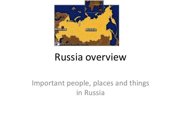 Russia overviewImportant people, places and things            in Russia
