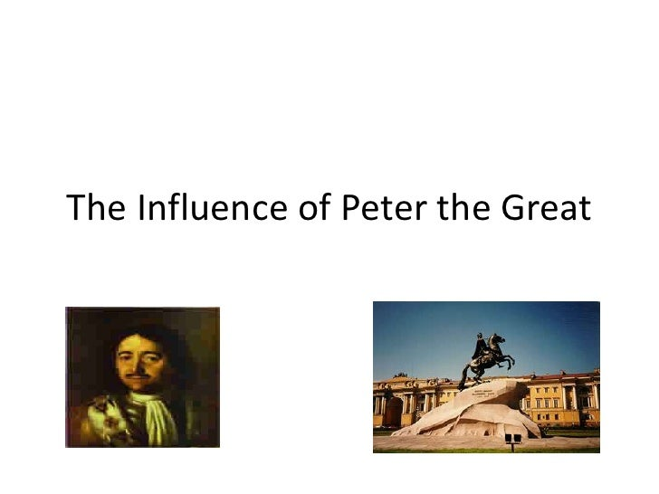 The Influence of Peter the Great<br />