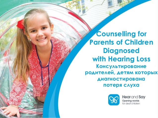 When Children Are Diagnosed With >> Counseling For Parents Of Children Diagnosed With Hearing Loss Dimi