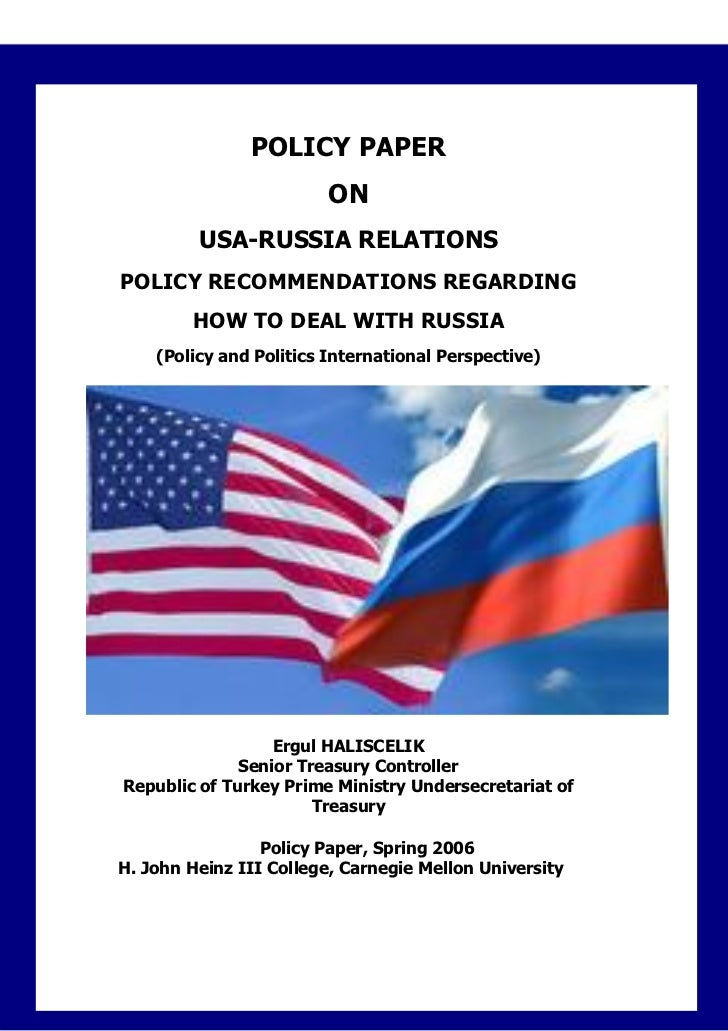 POLICY PAPER                         ON         USA-RUSSIA RELATIONSPOLICY RECOMMENDATIONS REGARDING        HOW TO DEAL WI...