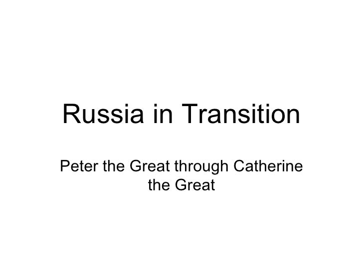 Russia in Transition<br />Peter the Great through Catherine the Great<br />