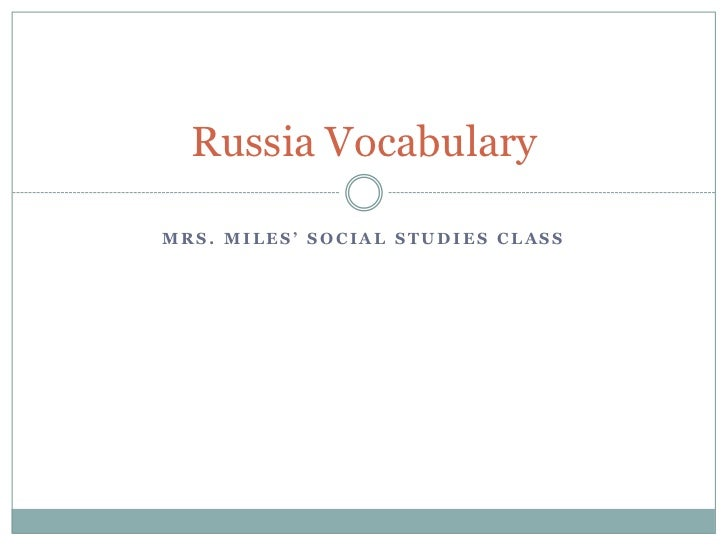 Mrs. Miles' Social Studies Class<br />Russia Vocabulary<br />