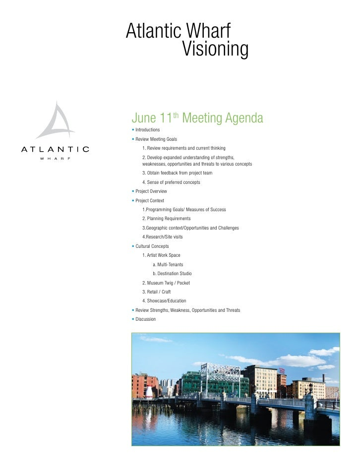 Atlantic Wharf         Visioning   June 11th Meeting Agenda • Introductions • Review Meeting Goals      1. Review requirem...