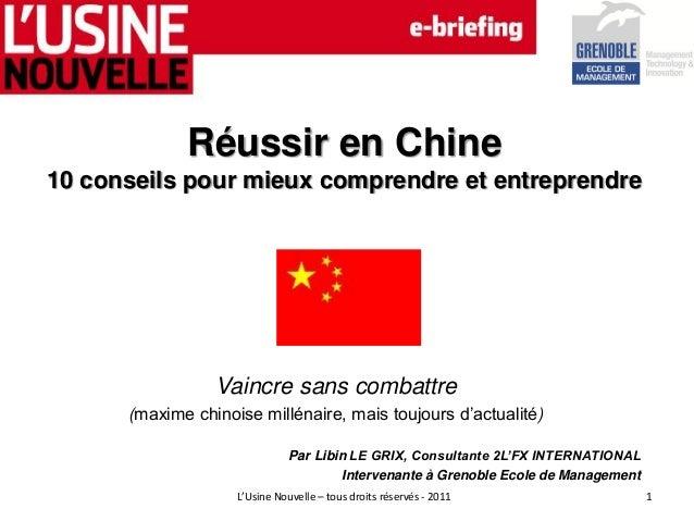 Réussir en Chine 10 conseils pour mieux comprendre et entreprendre Vaincre sans combattre (maxime chinoise millénaire, mai...