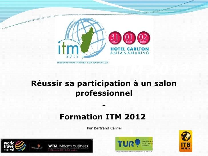 ITM 2012Réussir sa participation à un salon          professionnel                     -      Formation ITM 2012          ...