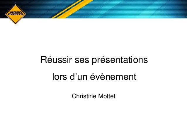 Réussir ses présentations lors d'un évènement Christine Mottet
