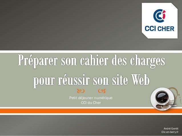           Petit déjeuner numérique       CCI du Cher                             André Gentit                           ...