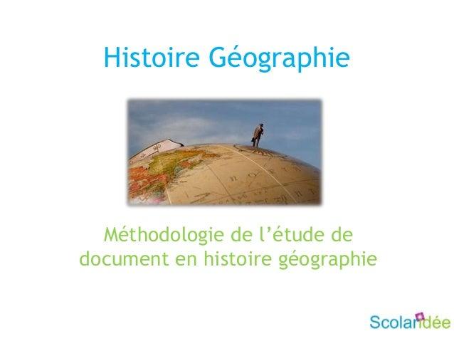 Histoire GéographieMéthodologie de l'étude dedocument en histoire géographie