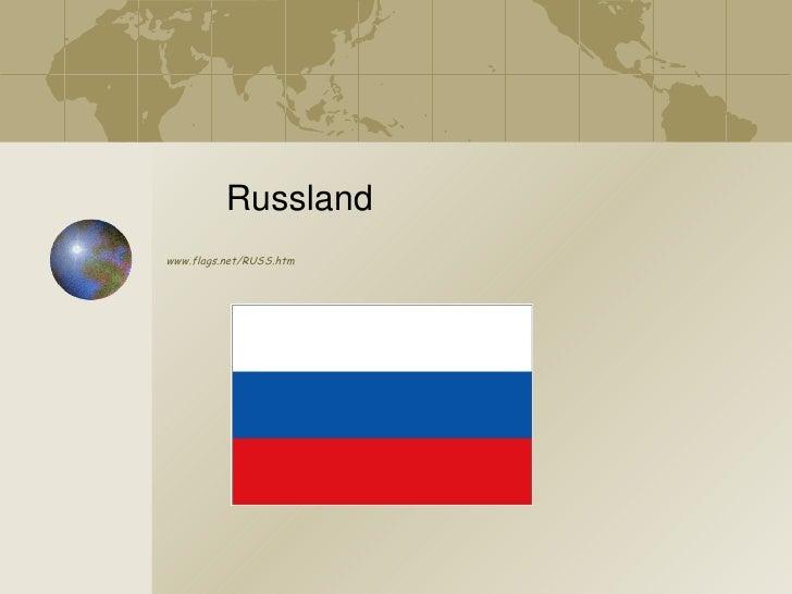 <ul>www.flags.net/RUSS.htm </ul>Russland