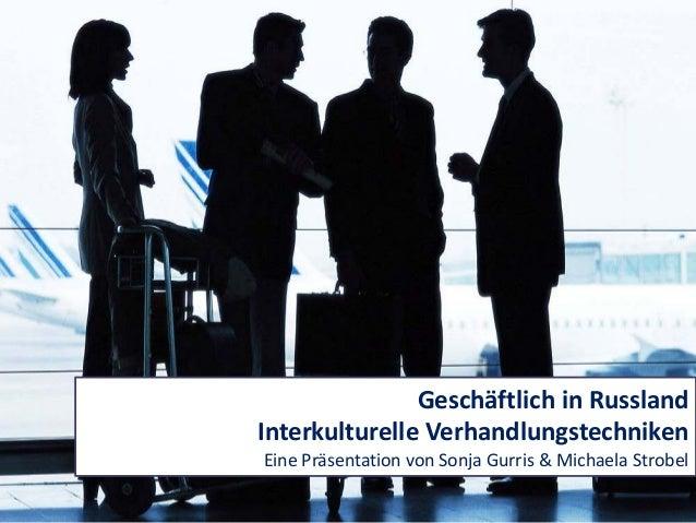 Agenda  Globe-Studie  Analyse  Case Study  Trainingsmethoden  Kritik Kritik  Geschäftlich in Russland Interkulturelle Verh...